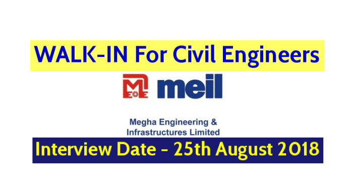 Megha Engineering and Infrastructures Ltd WALK-IN For Civil Engineers Interview Date - 25th August 2018