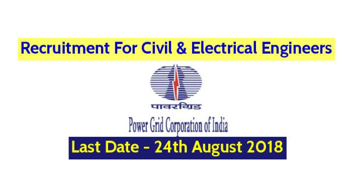 Power Grid Recruitment For Civil & Electrical Engineers Last Date - 24th August 2018