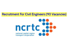 Recruitment For Civil Engineers (90 Vacancies) National Capital Region Transport Corporation (NCRTC)