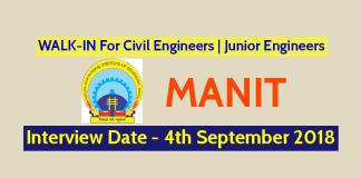 WALK-IN For Civil Engineers Junior Engineers MANIT Date - 4th September 2018