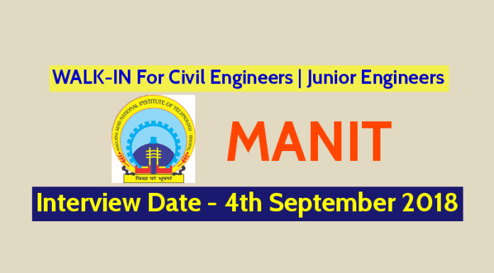 WALK-IN For Civil Engineers Junior Engineers MANIT Date - 4th September 2018