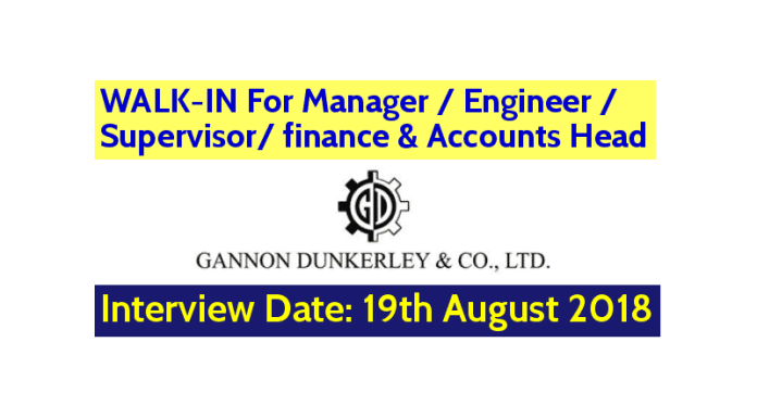 WALK-IN For Manager Engineer Supervisor finance & Accounts Head Gannon Dunkerley and Co. Ltd