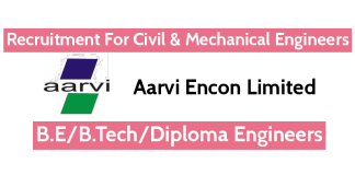 Aarvi Encon Limited Recruitment For Civil & Mechanical Engineers B.EB.TechDiploma Engineers