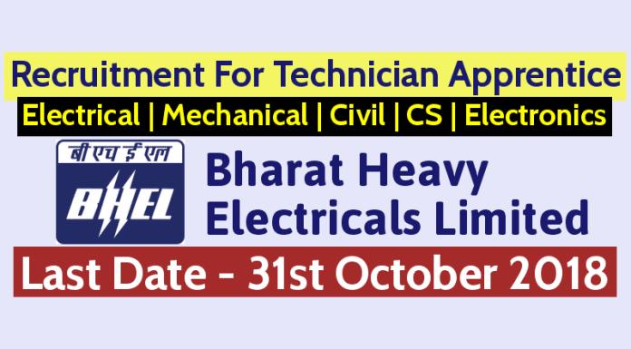 BHEL Recruitment 2018 Recruitment For Technician Apprentice Electrical Mechanical Civil CS Electronics Last Date 31/10/2018