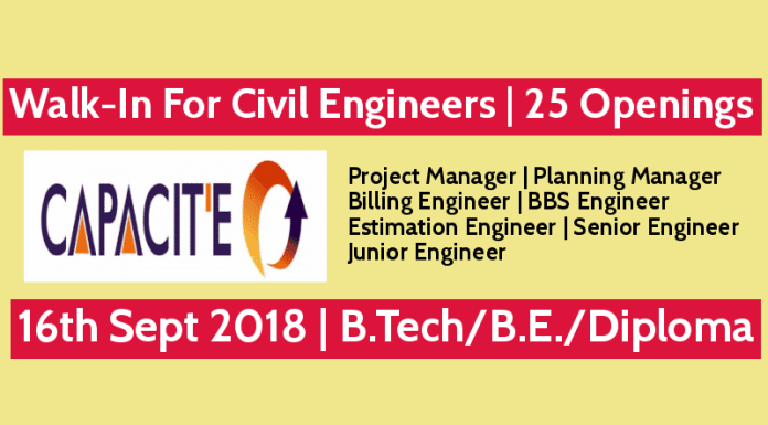 Capacite Infraprojects Ltd Walk-In For Civil Engineers 25 Openings 16th Sept 2018 B.TechB.E.Diploma