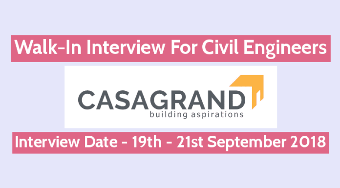 Casa Grand Builder Pvt Ltd Walk-In For Civil Engineers Interview Date - 19th - 21st September 2018