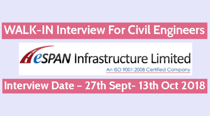 ESPAN Infrastructure (I) Limited WALK-IN For Civil Engineers Interview Date – 27th Sept- 13th Oct 2018