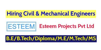 Esteem Projects Pvt Ltd Hiring Civil & Mechanical Engineers B.EB.TechDiploma M.EM.TechMS