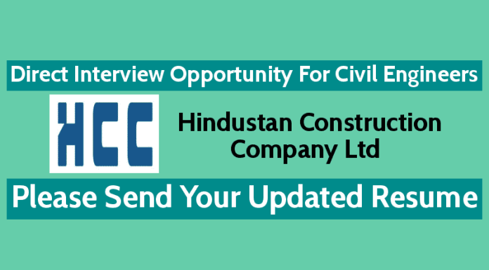 Hindustan Construction Company Ltd Recruitment 2018 Direct Interview Opportunity For Civil Engineers