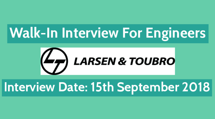 Larsen & Toubro Limited Walk-In For Engineers Interview Date 15th September 2018