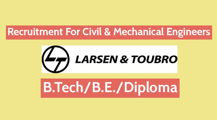 Larsen & Toubro Recruitment For Civil & Mechanical Engineers B.TechB.E.Diploma