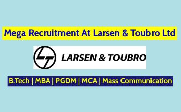Mega Recruitment At Larsen & Toubro Ltd B.Tech MBA PGDM MCA Mass Communication