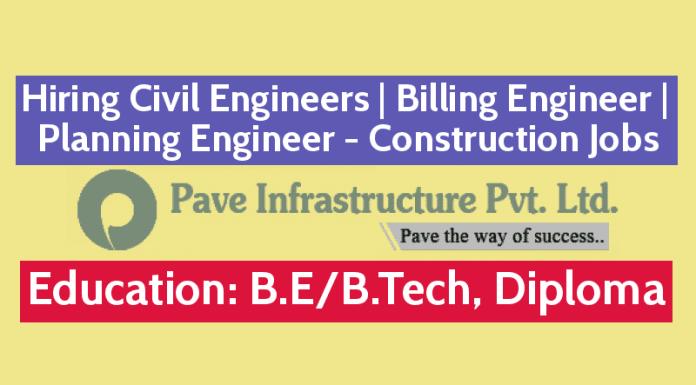 Pave Infrastructure Pvt Ltd Hiring Civil Engineers Billing Engineer Planning Engineer - Construction Jobs
