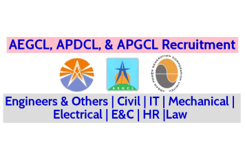 Recruitment For Engineers & Others Civil IT Mechanical Electrical E&C HR Law AEGCL, APDCL, & APGCL