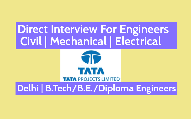 Tata Projects Limited Direct Interview For Engineers - Civil