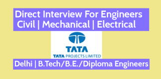 Tata Projects Limited Direct Interview For Engineers - Civil Mechanical Electrical Delhi B.TechB.E.Diploma