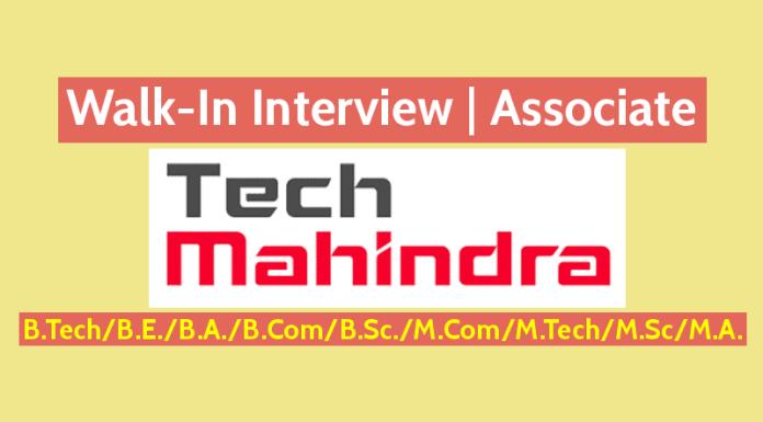 Tech Mahindra Ltd Walk-In Interview Associate B.TechB.E.B.A.B.ComB.Sc.M.ComM.TechM.ScM.A.