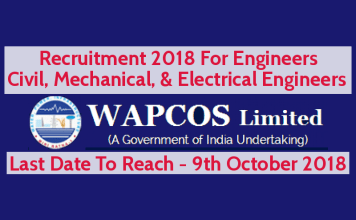 WAPCOS Recruitment 2018 For Engineers - Civil, Mechanical, & Electrical Engineers Last Date - 9th Oct 2018