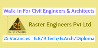 Walk-In For Civil Engineers & Architects 25 Vacancies Raster Engineers Pvt Ltd B.EB.TechB.ArchDiploma