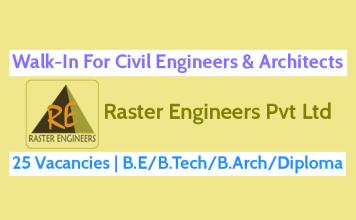 Walk-In For Civil Engineers & Architects 25 Vacancies Raster Engineers Pvt Ltd B.EB.TechB.ArchDiploma