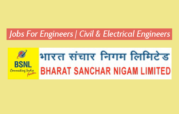 BSNL Recruitment - Jobs For Engineers Civil & Electrical Engineers