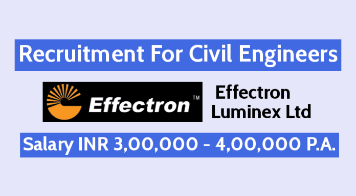 Effectron Luminex Ltd Is Hiring Civil Engineers Salary INR 3,00,000 - 4,00,000 P.A.