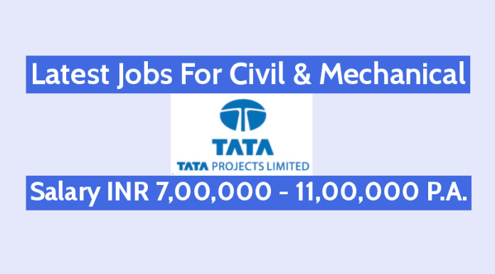 Latest Jobs For Civil & Mechanical In Tata Projects Limited Salary INR 7,00,000 - 11,00,000 P.A.