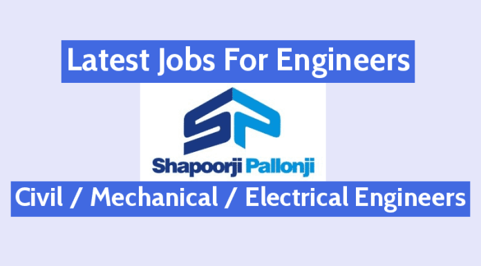 Latest Jobs For Engineers In Shapoorji Pallonji Civil Mechanical Electrical Engineers