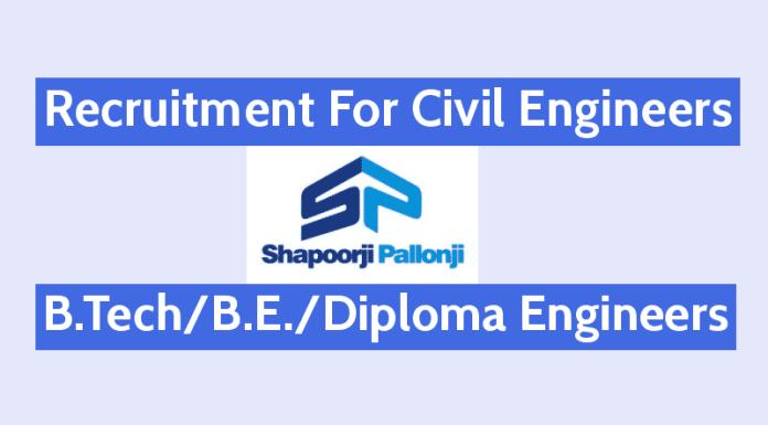 Recruitment For Civil Engineers B.TechB.E.Diploma Shapoorji Pallonji And Company Pvt Ltd