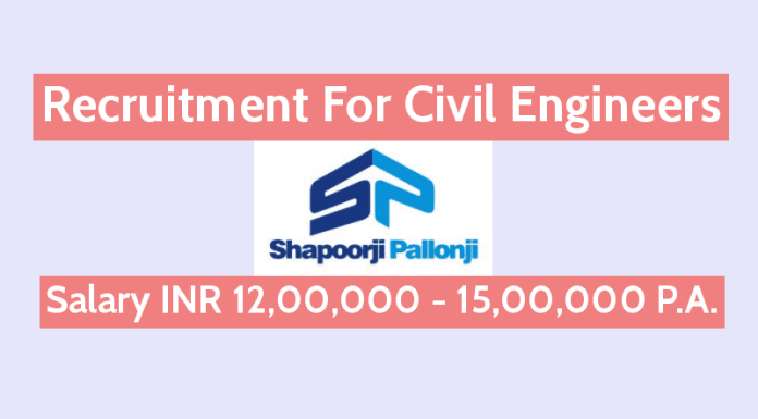 Recruitment For Civil Engineers In Shapoorji Pallonji Salary INR 12,00,000 - 15,00,000 P.A.