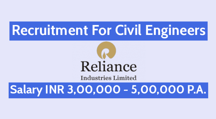 Reliance Industries Ltd Recruitment For Civil Engineers Salary INR 3,00,000 - 5,00,000 P.A.