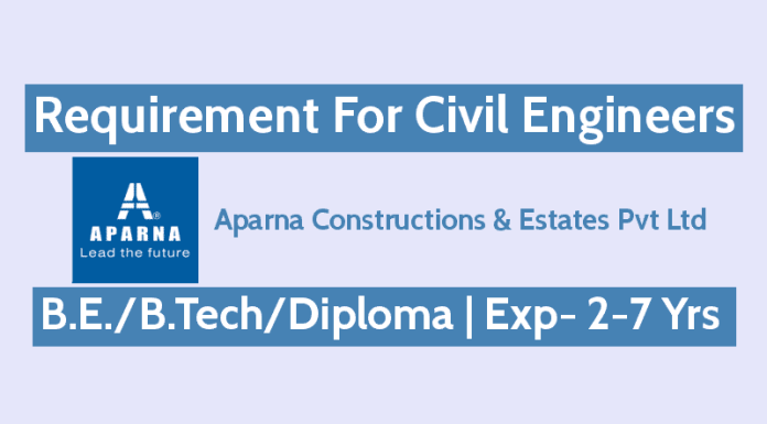 Requirement For Civil Engineers 2 - 7 Yrs Aparna Constructions & Estates Pvt Ltd
