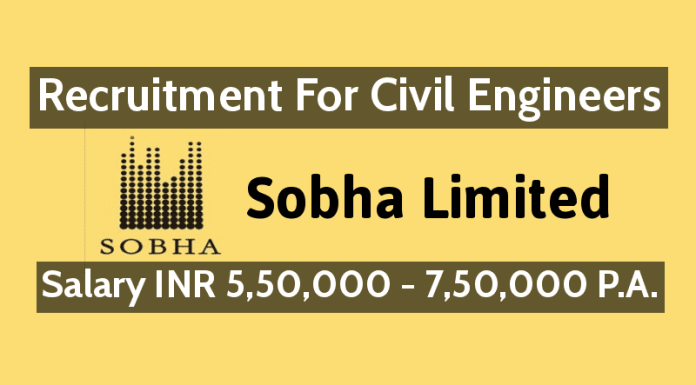 Sobha Limited Recruitment For Civil Engineers Salary INR 5,50,000 - 7,50,000 P.A.