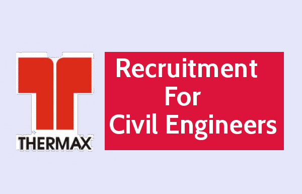 Thermax Limited Jobs Recruitment For Civil Engineers B.EB.Tech In Civil Engineering