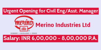Urgent Opening for Civil EngAsst. Manager In Merino Industries Ltd Salary INR 6,00,000 - 8,00,000 P.A.