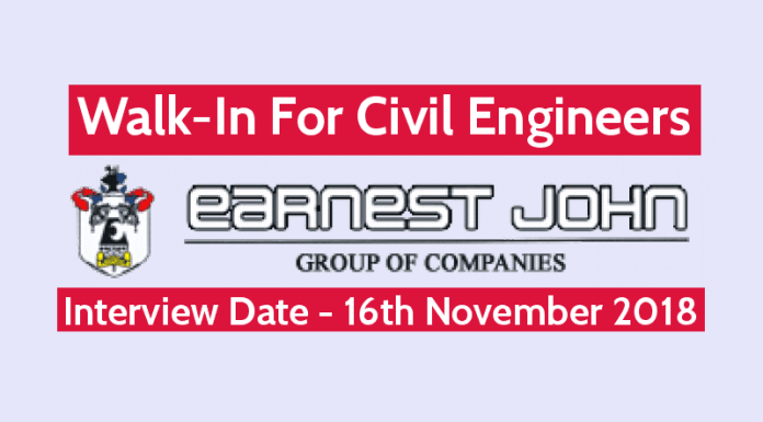Earnest John Co. Ltd Walk-In For Civil Engineers Interview Date - 16th November 2018