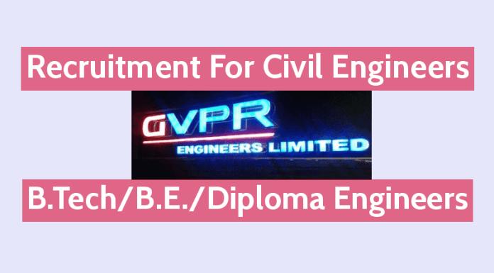 GVPR Engineers Ltd Recruitment For Civil Engineers B.TechB.E.Diploma Engineers