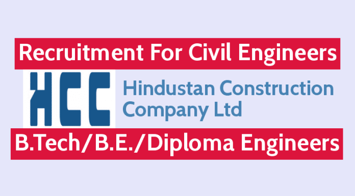 Hindustan Construction Company Ltd Recruitment For Civil Engineers B.TechB.E.Diploma Engineers