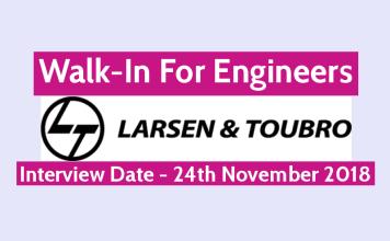 Larsen & Toubro Walk-In For Engineers Interview Date - 24th November 2018