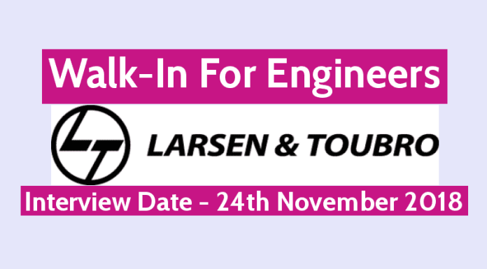 Larsen & Toubro Walk-In For Engineers Interview Date - 24th November 2018