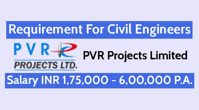PVR Projects Limited Requirement For Civil Engineers Exp - 2 - 7 yrs Salary INR 1,75,000 - 6,00,000 P.A.
