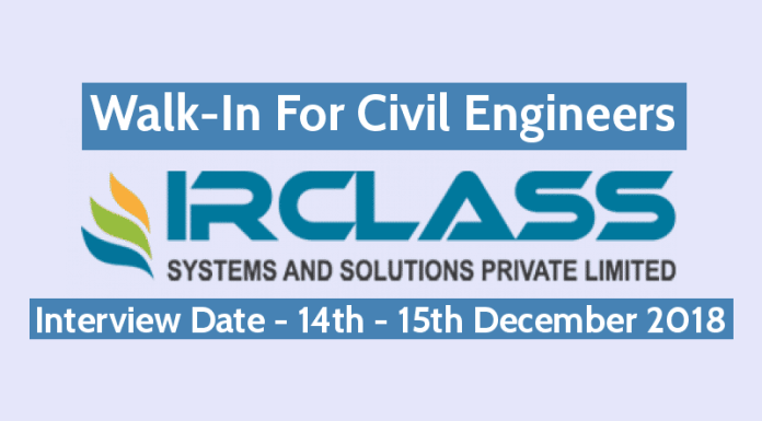IRCLASS Systems & Solutions Pvt Ltd Walk-In For Civil Engineers Interview Date - 14th - 15th December 2018