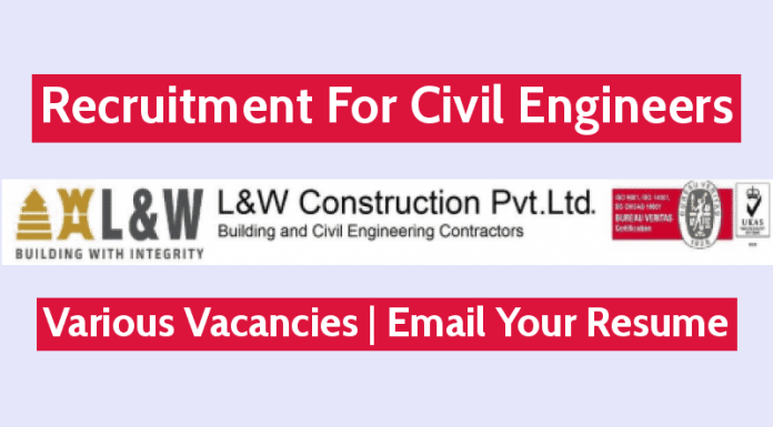 L&W Construction Pvt Ltd Recruitment For Civil Engineers Various Vacancies Email Your Resume