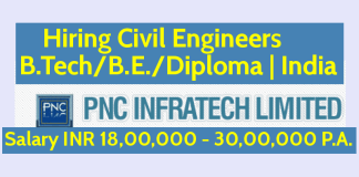 PNC Infratech Limited Hiring Civil Engineers B.TechB.E.Diploma India Salary INR 18,00,000 - 30,00,000 P.A.