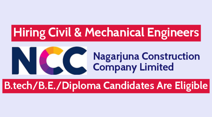 NCC Limited Hiring Civil & Mechanical Engineers B.techB.E.Diploma Candidates Are Eligible