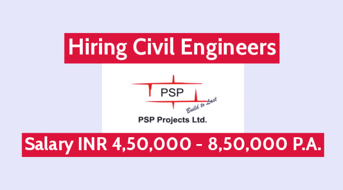 PSP Projects Ltd Is Hiring Civil Engineers Salary INR 4,50,000 - 8,50,000 P.A.
