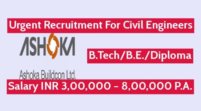 Ashoka Buildcon Ltd Urgent Recruitment For Civil Engineers Salary INR 3,00,000 – 8,00,000 P.A.