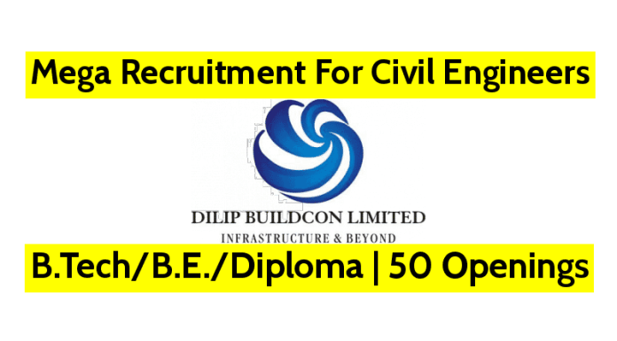 Dilip Buildcon Ltd Mega Recruitment For Civil Engineers B.TechB.E.Diploma 50 Openings