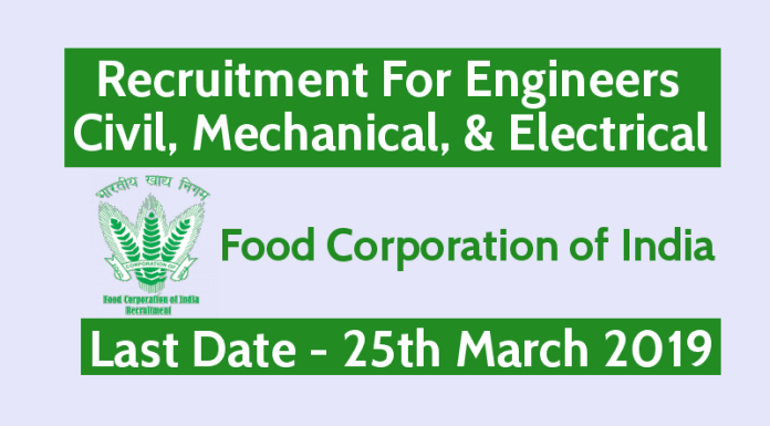 FCI Recruitment 2019 For Engineers Civil, Mechanical, & Electrical Last Date - 25th March 2019