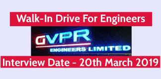 GVPR Engineers Ltd Walk-In For Engineers Sr. EngineersEngineers Required Interview Date - 20th March 2019